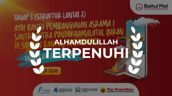 TERPENUHI BANTU PEMBANGUNAN ASRAMA SANTRI TAHAP 3, baitul mal nur ramadhan