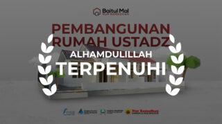 PEMBANGUNAN RUMAH USTADZ Pondok Pesantren Hamalatul Quran, Baitul Mal Nur Ramadhan