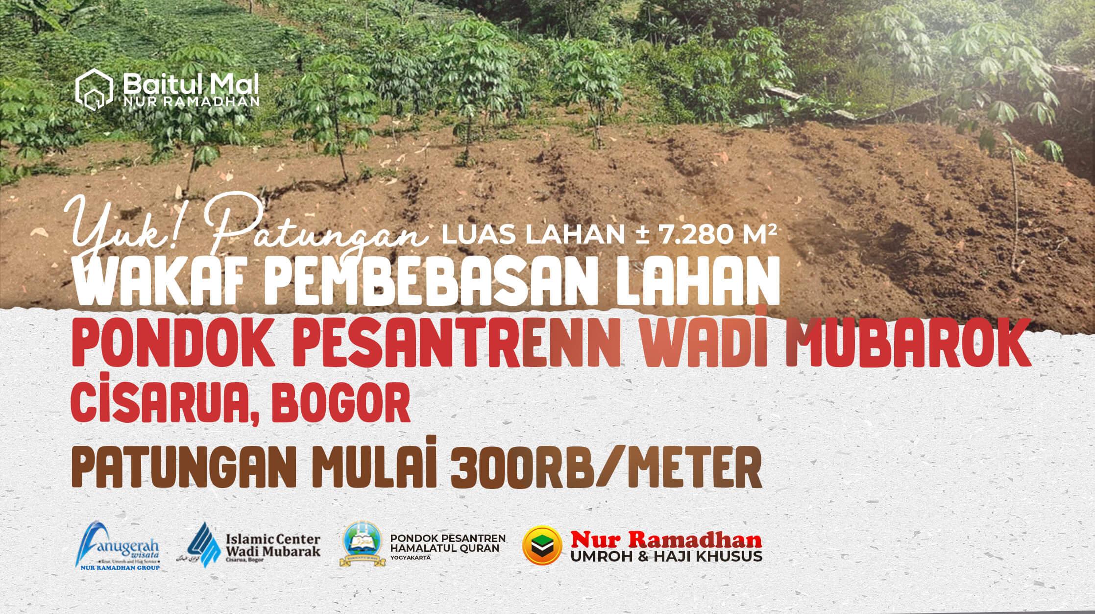 WAKAF PEMBEBASAN LAHAN WADI MUBAROK, Baitul Mal Nur Ramadhan